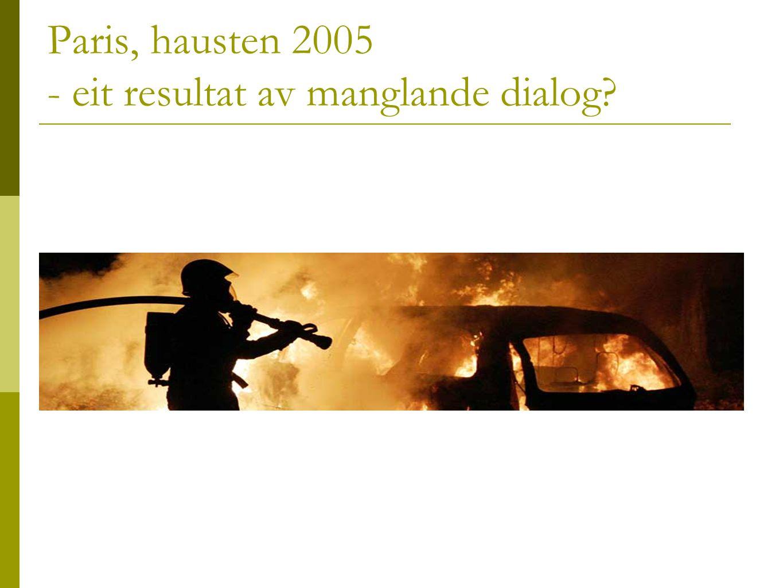 Paris, hausten 2005 - eit resultat av manglande dialog?