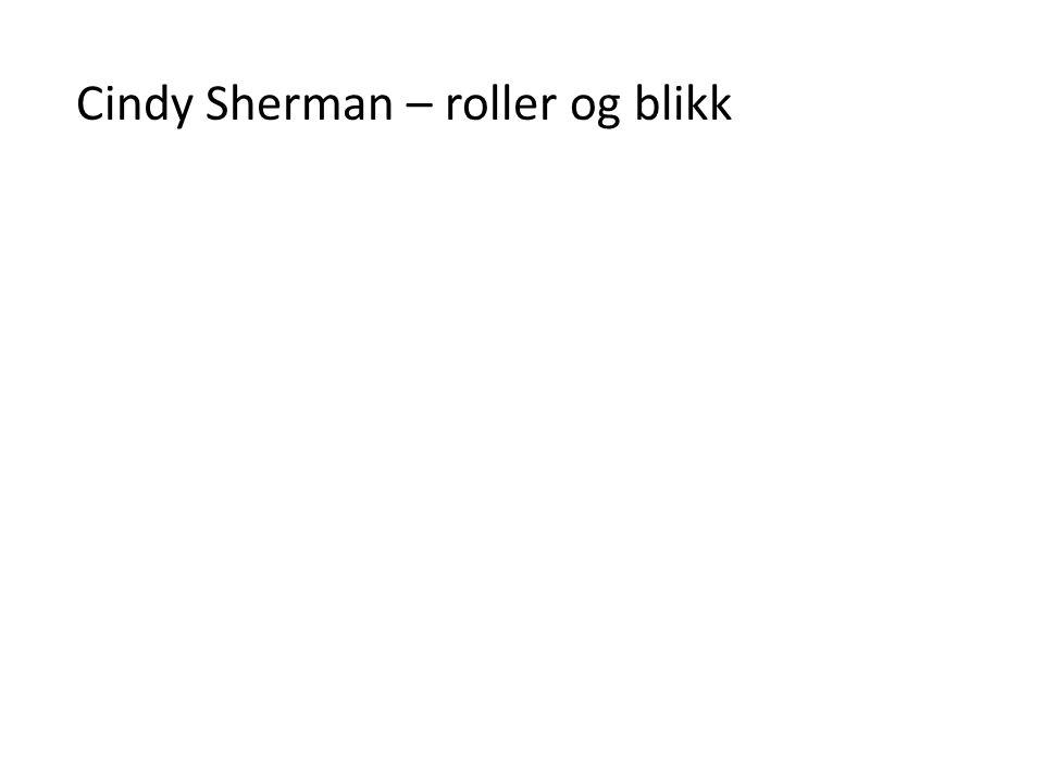 Cindy Sherman – roller og blikk