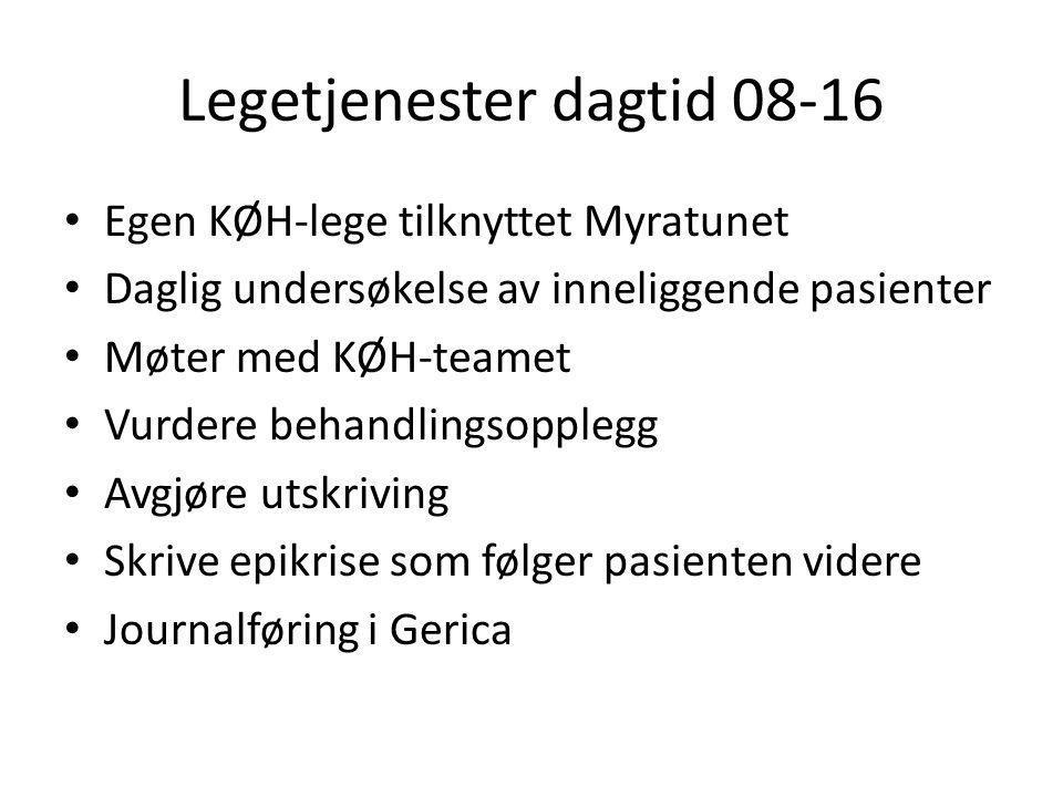 Legetjenester dagtid 08-16 • Egen KØH-lege tilknyttet Myratunet • Daglig undersøkelse av inneliggende pasienter • Møter med KØH-teamet • Vurdere behan