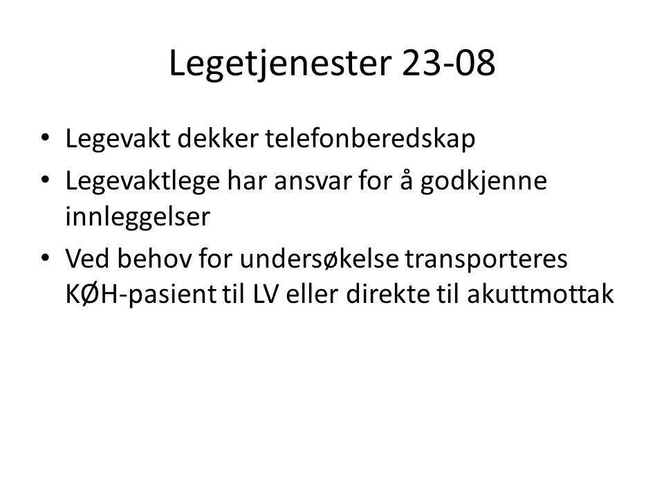 Legetjenester 23-08 • Legevakt dekker telefonberedskap • Legevaktlege har ansvar for å godkjenne innleggelser • Ved behov for undersøkelse transporter