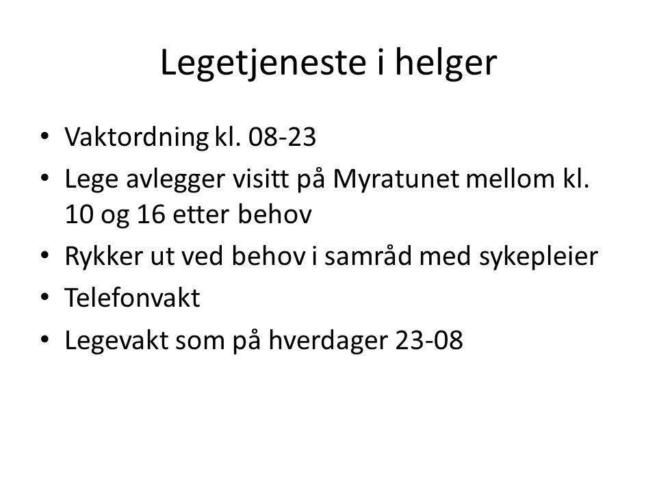 Legetjeneste i helger • Vaktordning kl. 08-23 • Lege avlegger visitt på Myratunet mellom kl. 10 og 16 etter behov • Rykker ut ved behov i samråd med s