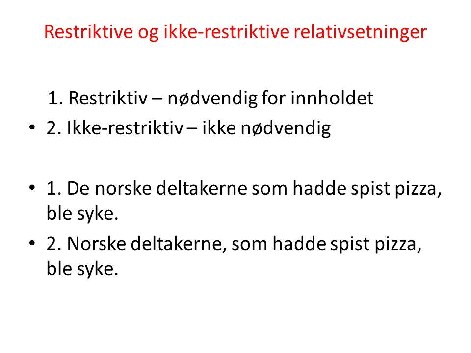 Restriktive og ikke-restriktive relativsetninger 1.