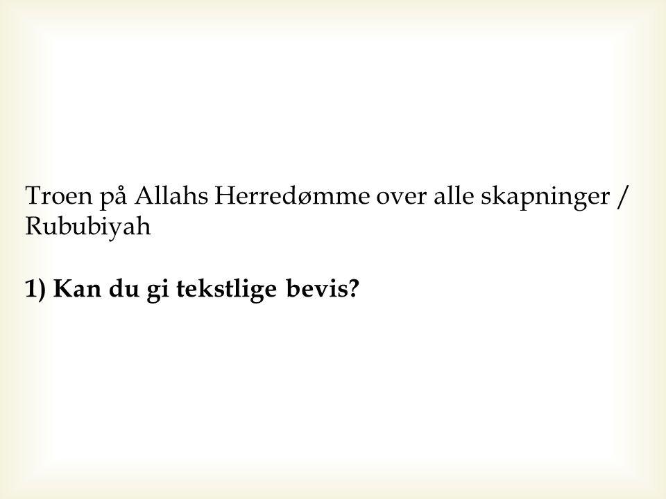 2.Uttalelsene fra Allahs sendebud ( ﷺ ) som Koranen ble åpenbart til: Sannelig.