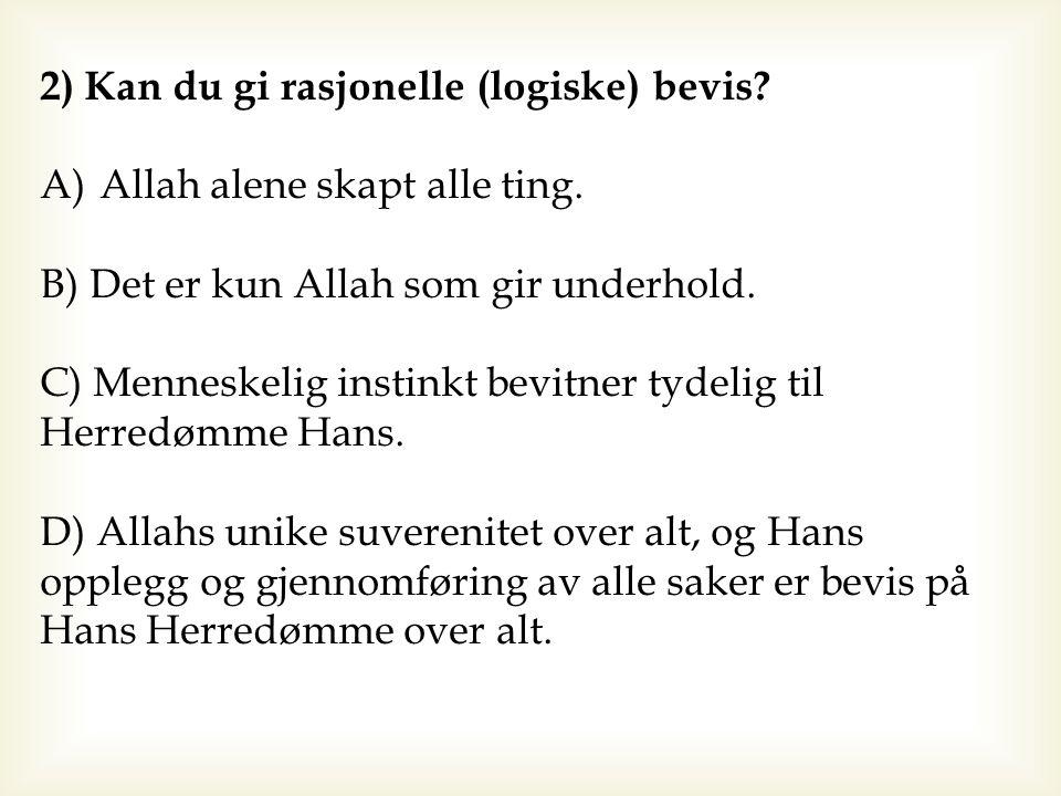 Troen på Guddommeligheten av Allah/ Al- Uloohiyah 1) Kan du gi tekstlige bevis.