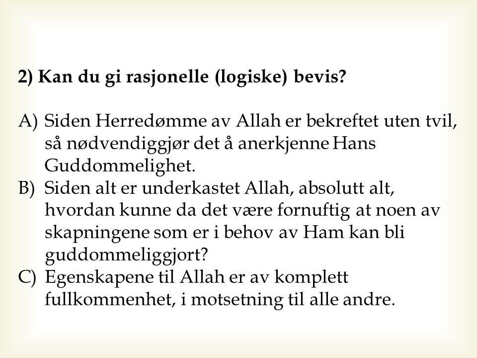 Troen på Allahs Navn og Egenskaper 1) Kan du gi tekstlige bevis.