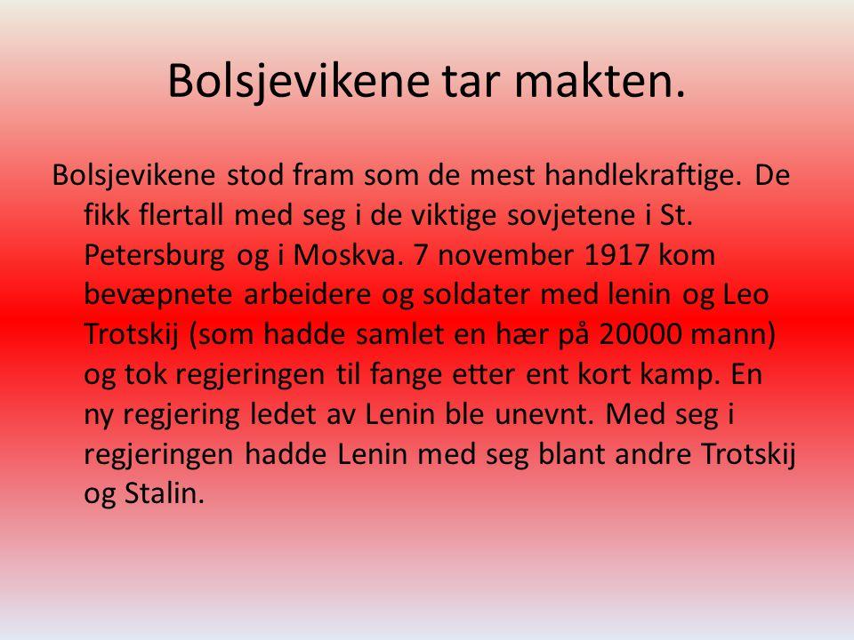 Bolsjevikene tar makten. Bolsjevikene stod fram som de mest handlekraftige. De fikk flertall med seg i de viktige sovjetene i St. Petersburg og i Mosk
