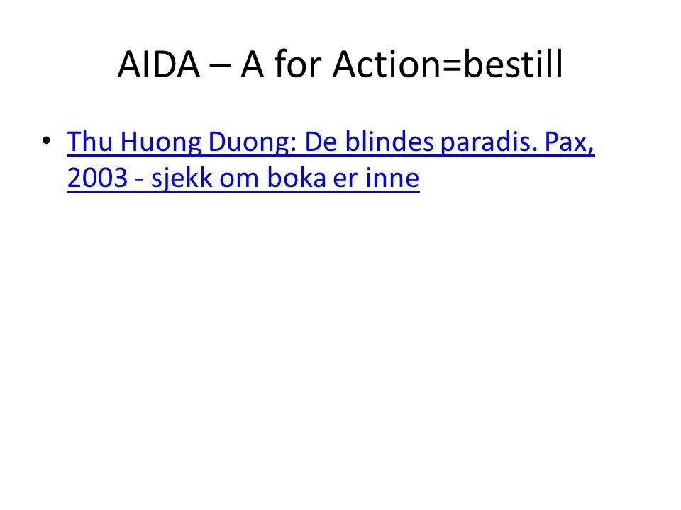 AIDA – A for Action=bestill • Thu Huong Duong: De blindes paradis.