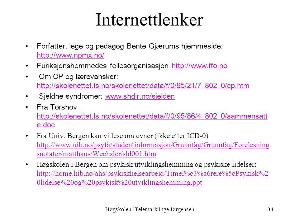 Høgskolen i Telemark Inge Jørgensen34 Internettlenker •Forfatter, lege og pedagog Bente Gjærums hjemmeside: http://www.npmx.no/ http://www.npmx.no/ •F