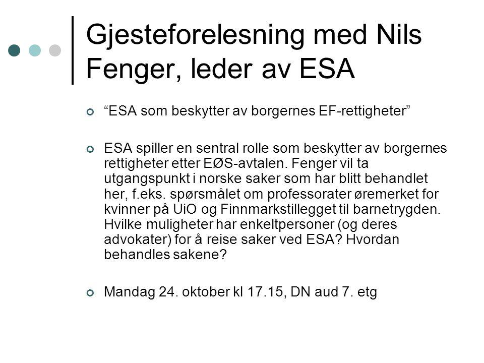 """Gjesteforelesning med Nils Fenger, leder av ESA """"ESA som beskytter av borgernes EF-rettigheter"""" ESA spiller en sentral rolle som beskytter av borgerne"""