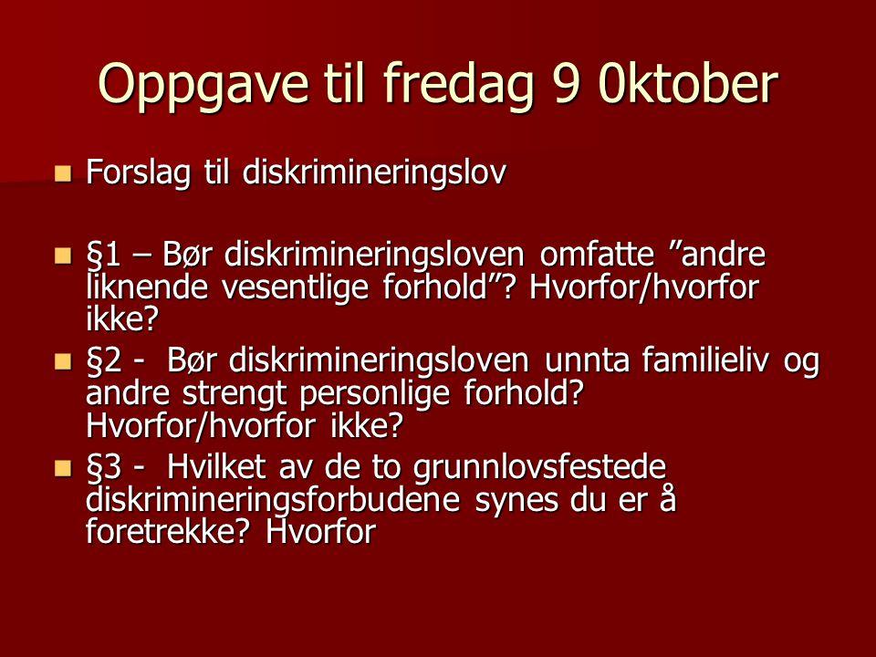 Spørsmål  Grunnlovfesting av ikke- diskrimineringsprinsippet.