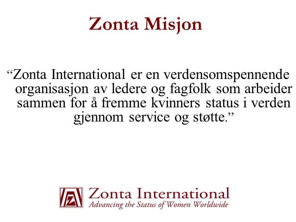 """Zonta Misjon """" Zonta International er en verdensomspennende organisasjon av ledere og fagfolk som arbeider sammen for å fremme kvinners status i verde"""