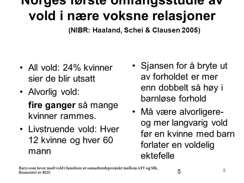 5 Norges første omfangsstudie av vold i nære voksne relasjoner (NIBR: Haaland, Schei & Clausen 2005) •All vold: 24% kvinner sier de blir utsatt •Alvor