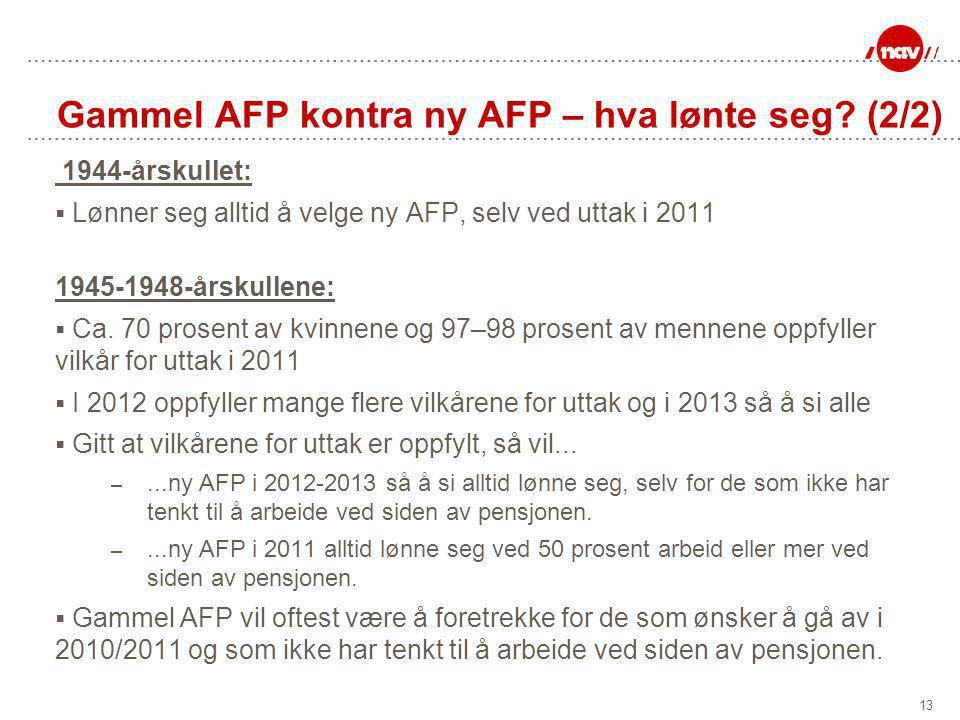 13 Gammel AFP kontra ny AFP – hva lønte seg.