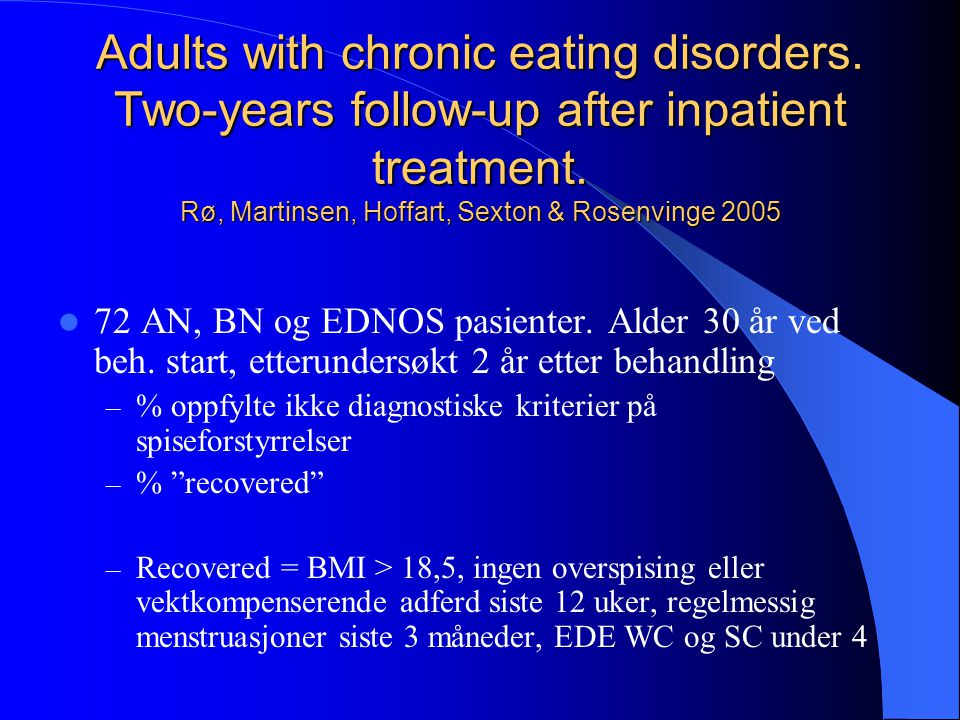 Long–term course of anorexia nervose.Response, relapse, remission and recovery.
