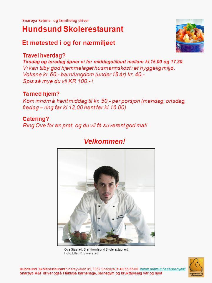 Snarøya kvinne- og familielag driver Hundsund Skolerestaurant Et møtested i og for nærmiljøet Travel hverdag.