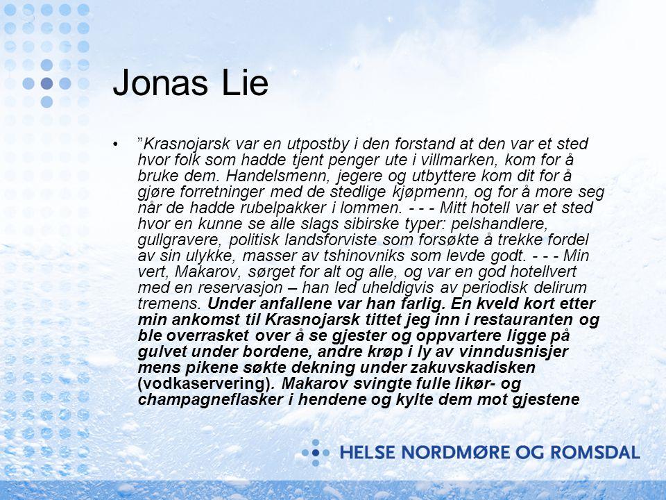 """Jonas Lie •""""Krasnojarsk var en utpostby i den forstand at den var et sted hvor folk som hadde tjent penger ute i villmarken, kom for å bruke dem. Hand"""