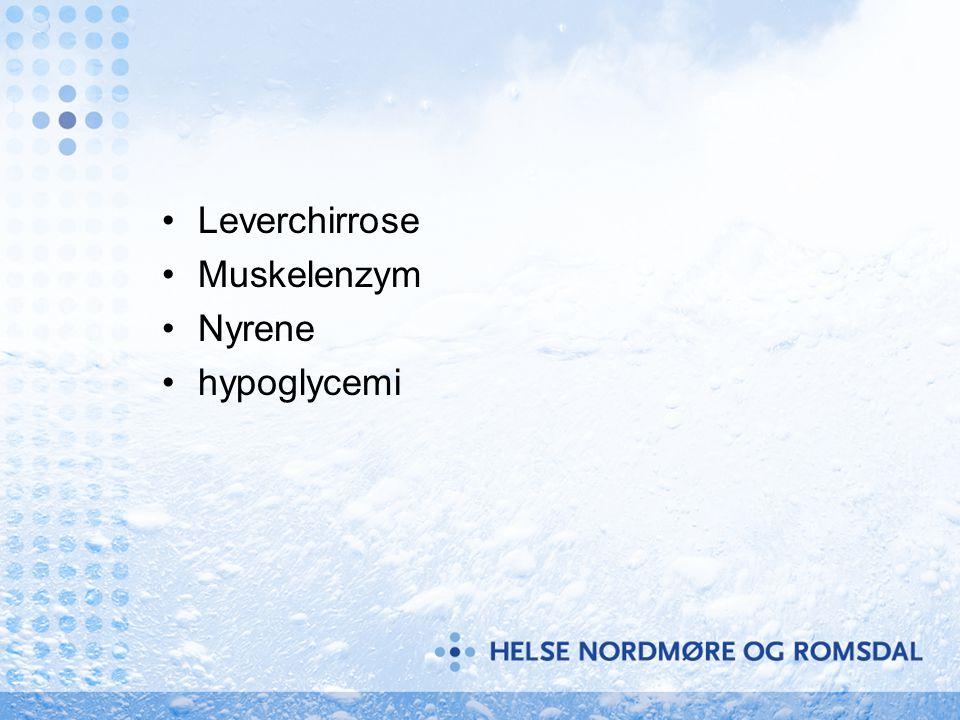 •Leverchirrose •Muskelenzym •Nyrene •hypoglycemi