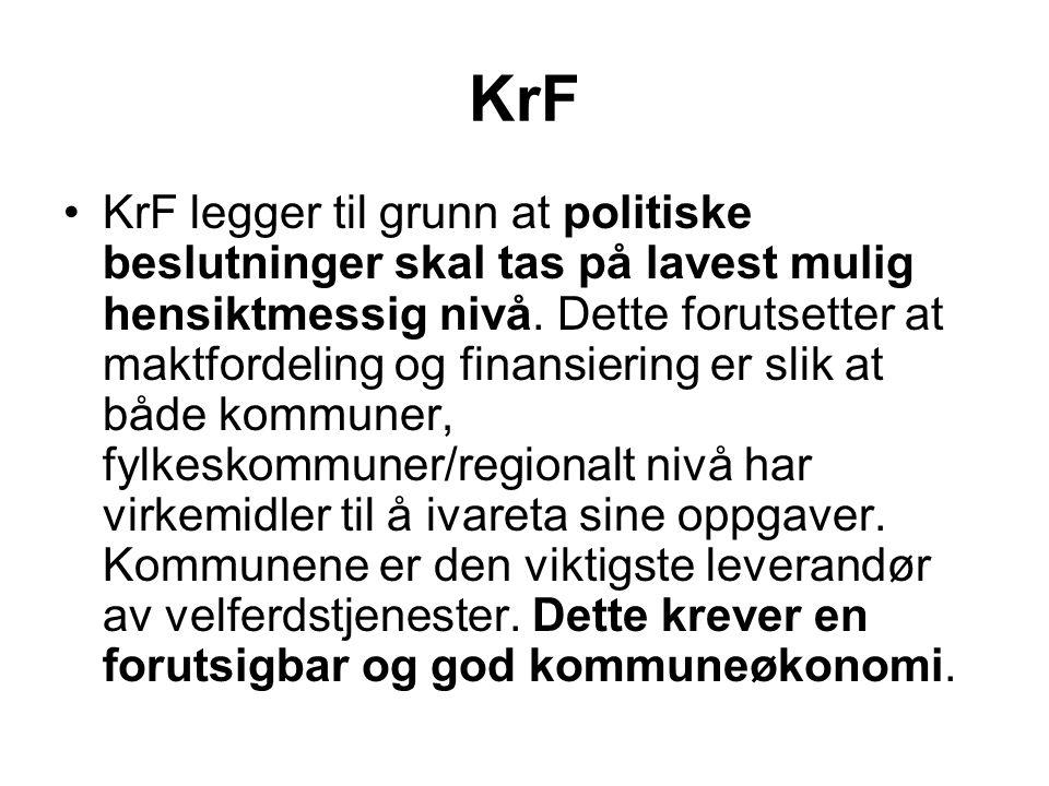 KrF •KrF legger til grunn at politiske beslutninger skal tas på lavest mulig hensiktmessig nivå. Dette forutsetter at maktfordeling og finansiering er