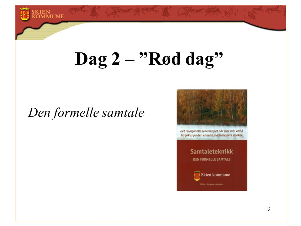 9 Dag 2 – Rød dag Den formelle samtale
