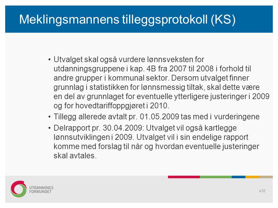 Meklingsmannens tilleggsprotokoll (KS) •Utvalget skal også vurdere lønnsveksten for utdanningsgruppene i kap.