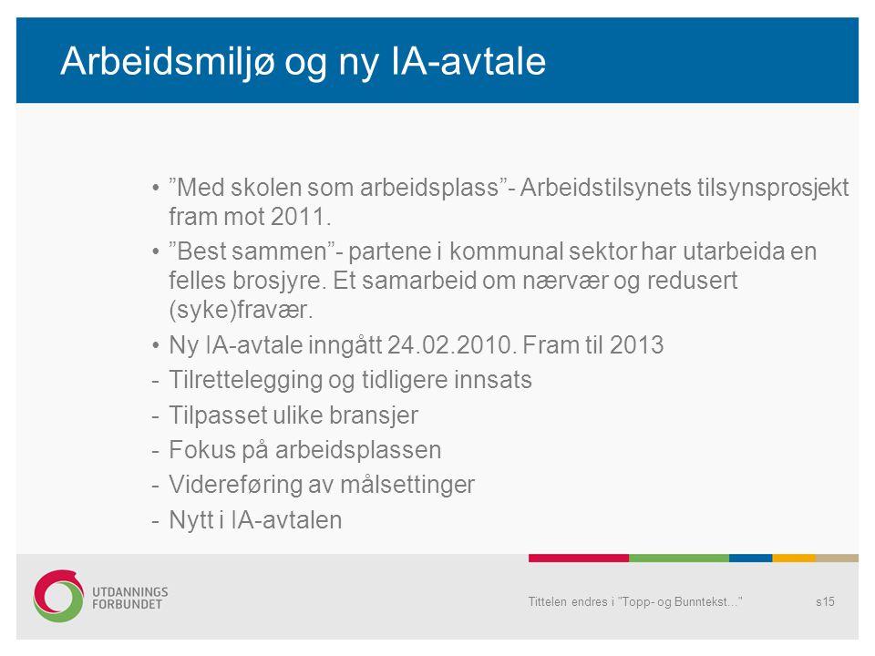 Arbeidsmiljø og ny IA-avtale • Med skolen som arbeidsplass - Arbeidstilsynets tilsynsprosjekt fram mot 2011.