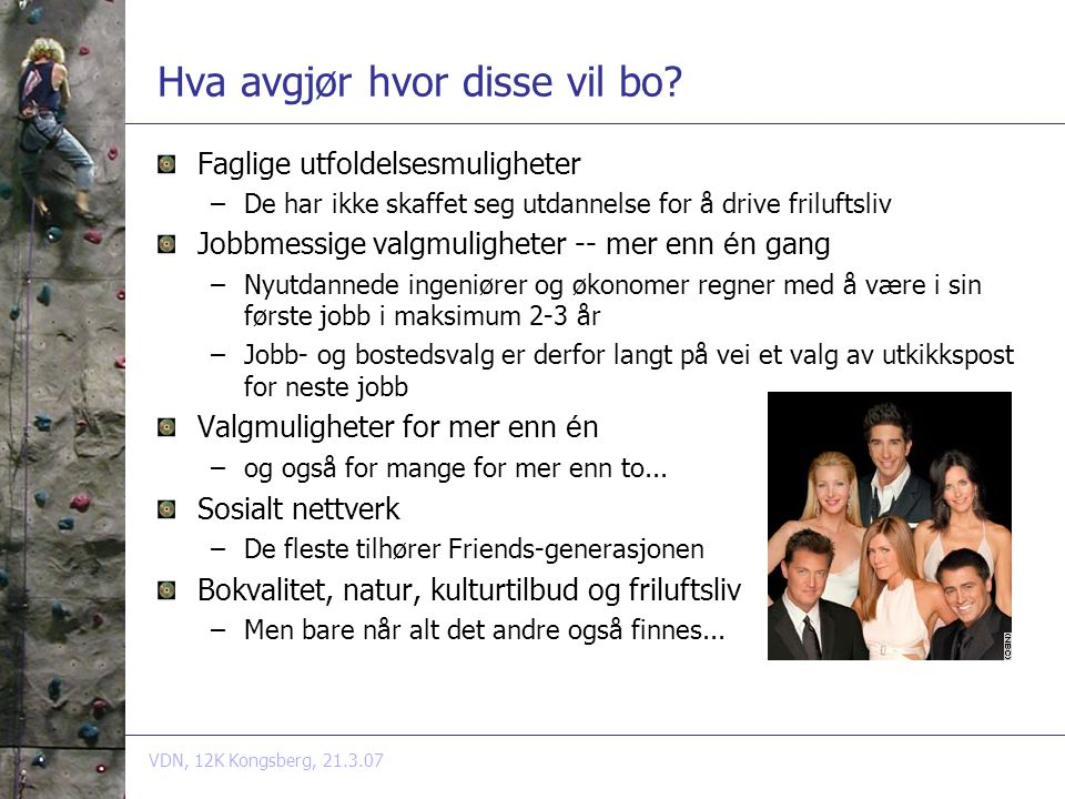 VDN, 12K Kongsberg, 21.3.07 Hva avgjør hvor disse vil bo.