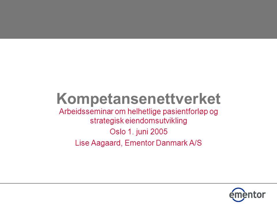 Kompetansenettverket Arbeidsseminar om helhetlige pasientforløp og strategisk eiendomsutvikling Oslo 1.