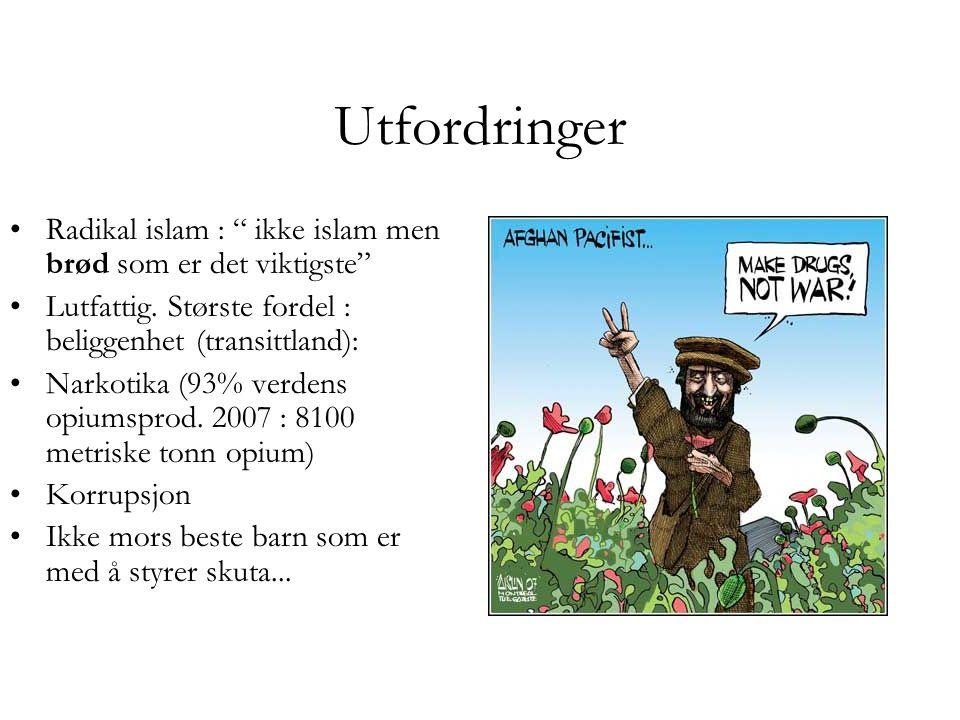 """Utfordringer •Radikal islam : """" ikke islam men brød som er det viktigste"""" •Lutfattig. Største fordel : beliggenhet (transittland): •Narkotika (93% ver"""
