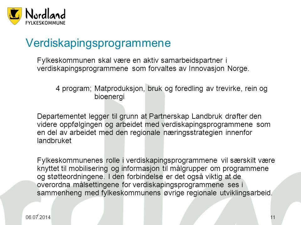06.07.201411 Verdiskapingsprogrammene Fylkeskommunen skal være en aktiv samarbeidspartner i verdiskapingsprogrammene som forvaltes av Innovasjon Norge.