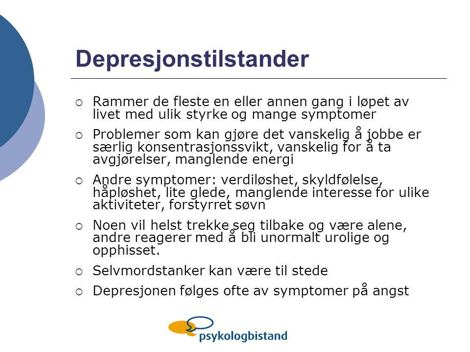 Depresjonstilstander  Rammer de fleste en eller annen gang i løpet av livet med ulik styrke og mange symptomer  Problemer som kan gjøre det vanskeli