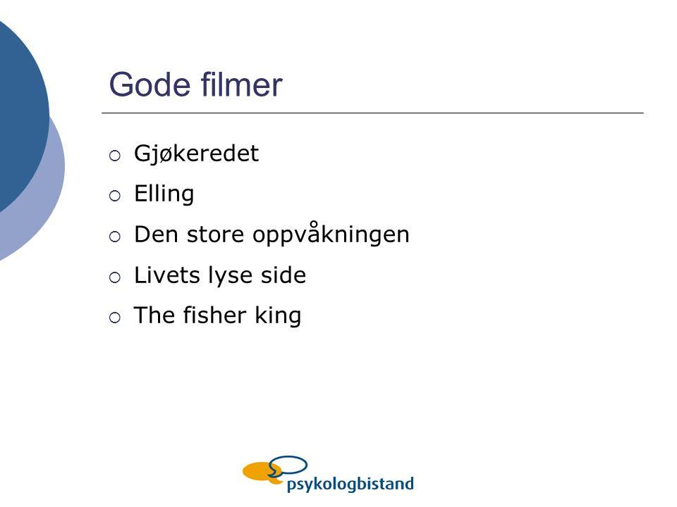 Gode filmer  Gjøkeredet  Elling  Den store oppvåkningen  Livets lyse side  The fisher king