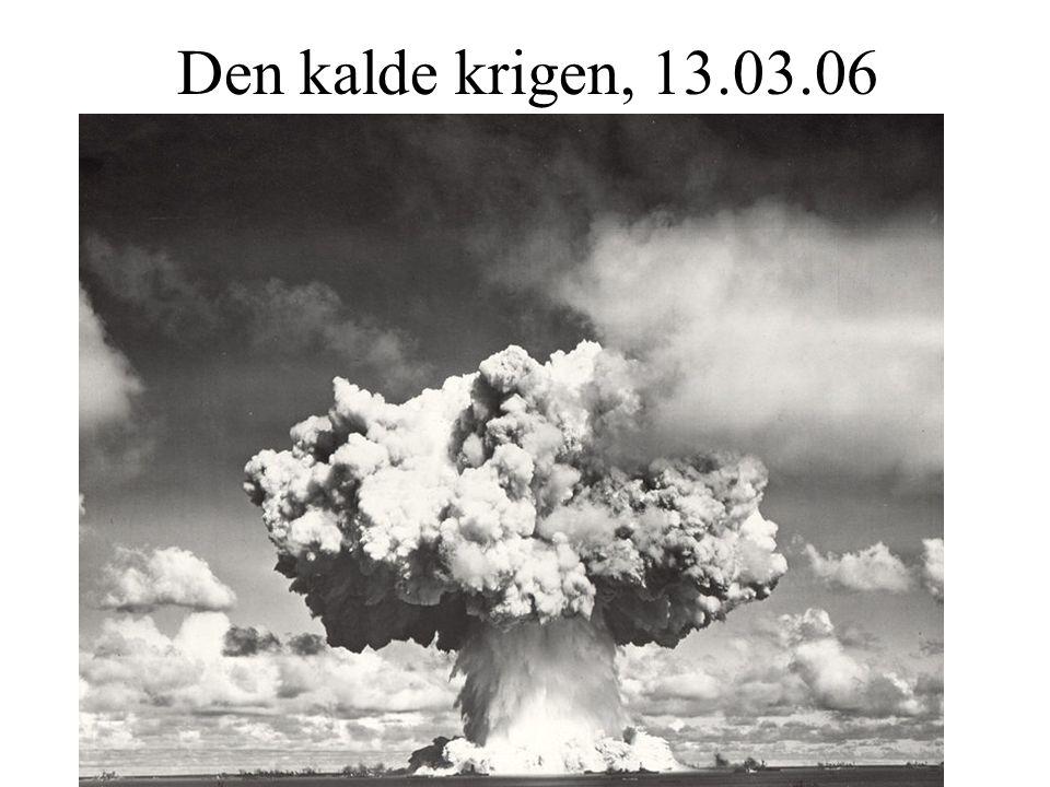 Den kalde krigen, 13.03.06