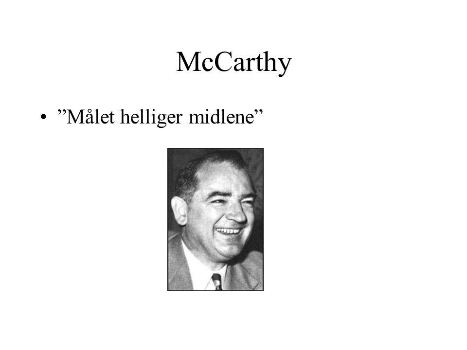 "McCarthy •""Målet helliger midlene"""