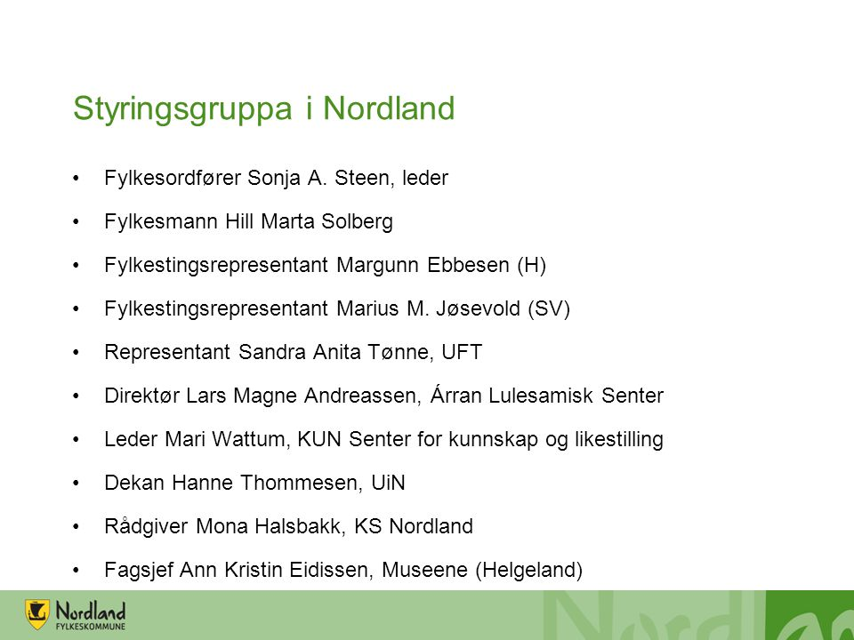 Styringsgruppa i Nordland •Fylkesordfører Sonja A.