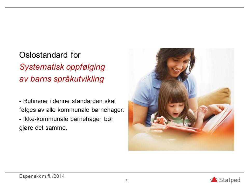Språkutredning  Helsestasjonene henviser vesentlig flere enspråklige enn minoritetsspråklige barn til språkutredning.