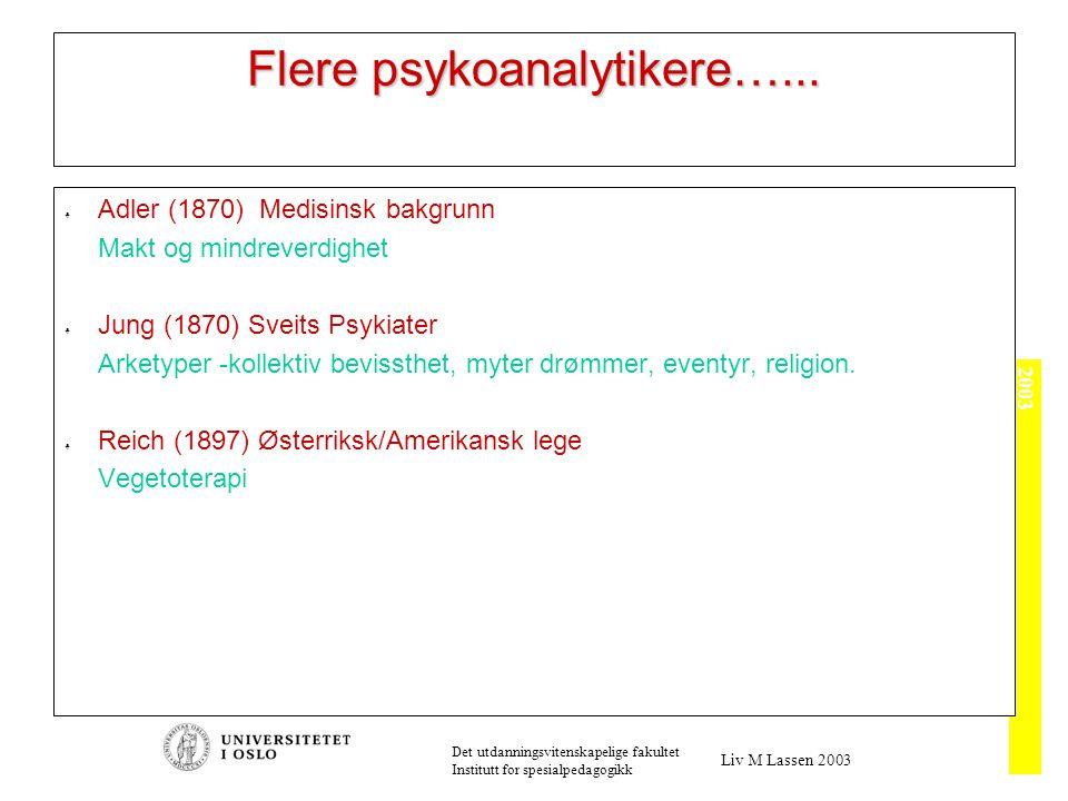 2003 Det utdanningsvitenskapelige fakultet Institutt for spesialpedagogikk Liv M Lassen 2003 Flere psykoanalytikere…...