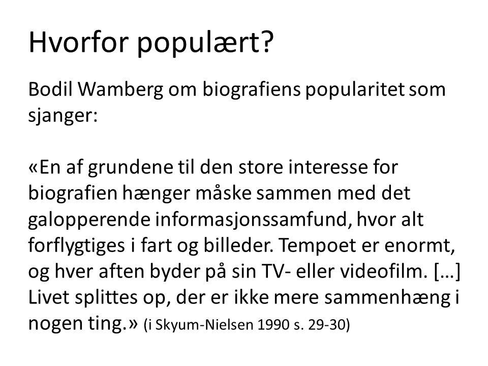 Hvorfor populært? Bodil Wamberg om biografiens popularitet som sjanger: «En af grundene til den store interesse for biografien hænger måske sammen med