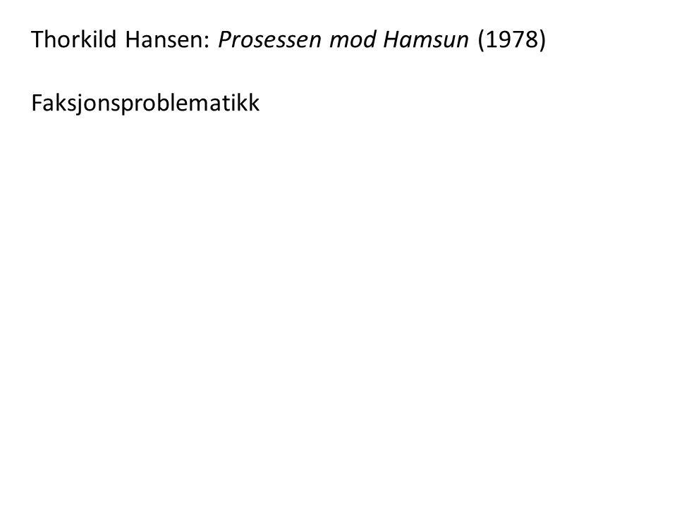 Thorkild Hansen: Prosessen mod Hamsun (1978) Faksjonsproblematikk