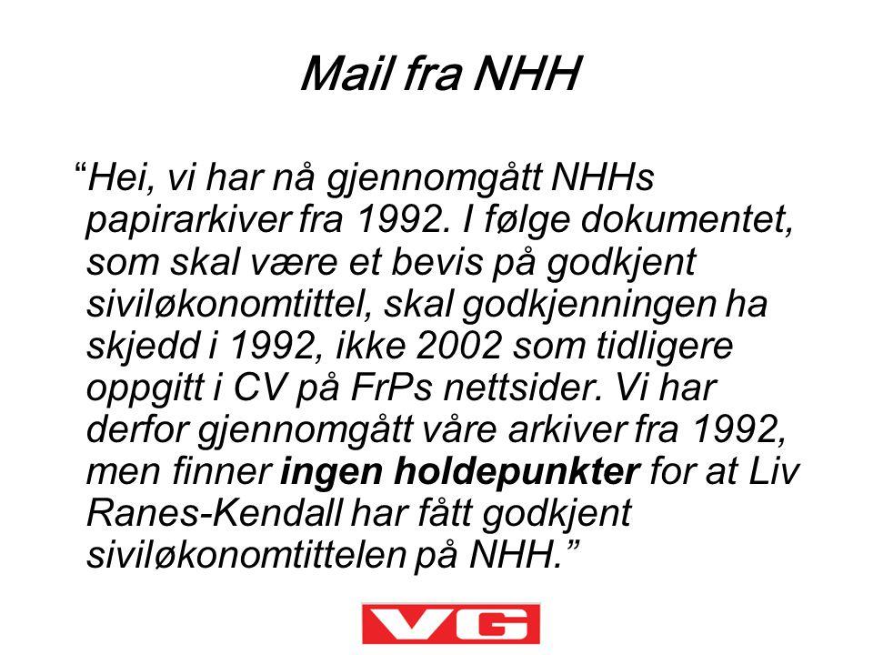 """Mail fra NHH """"Hei, vi har nå gjennomgått NHHs papirarkiver fra 1992. I følge dokumentet, som skal være et bevis på godkjent siviløkonomtittel, skal go"""