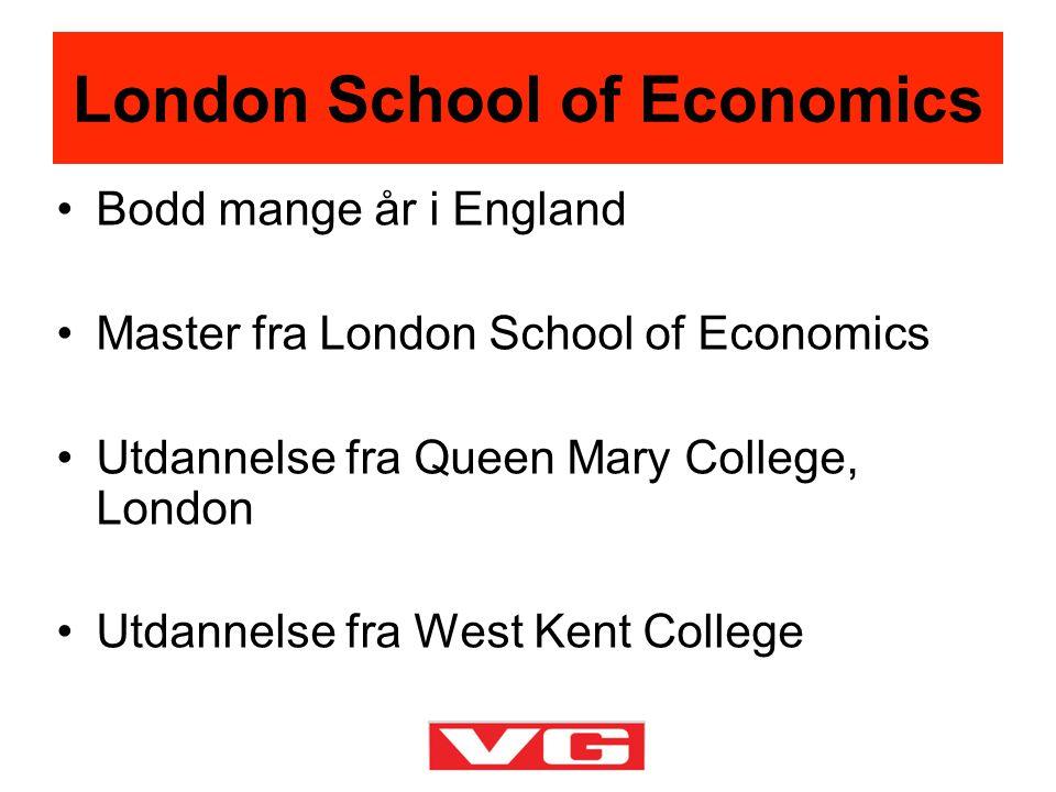 •Bodd mange år i England •Master fra London School of Economics •Utdannelse fra Queen Mary College, London •Utdannelse fra West Kent College London Sc
