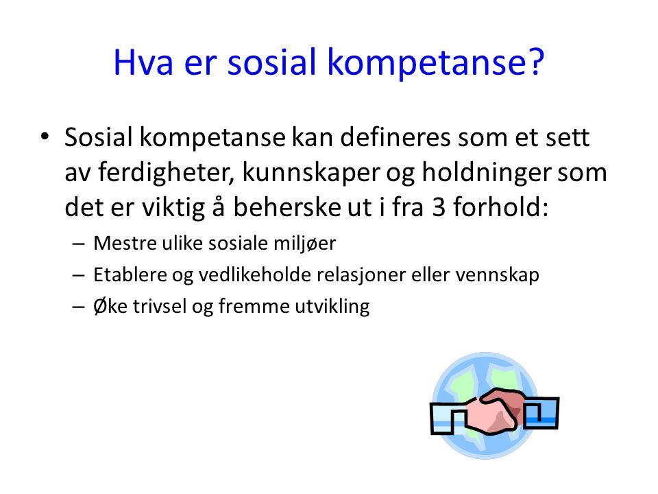 Sosial kompetanseområder 5 dimensjoner: 1.Ansvar 2.