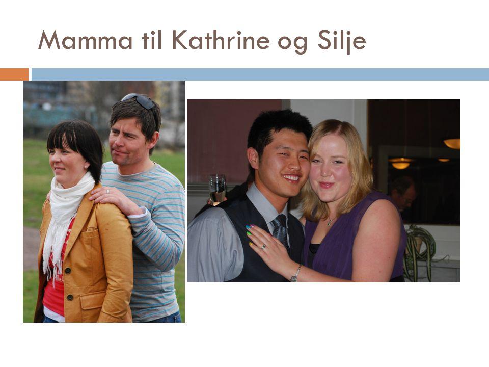 Mamma til Kathrine og Silje