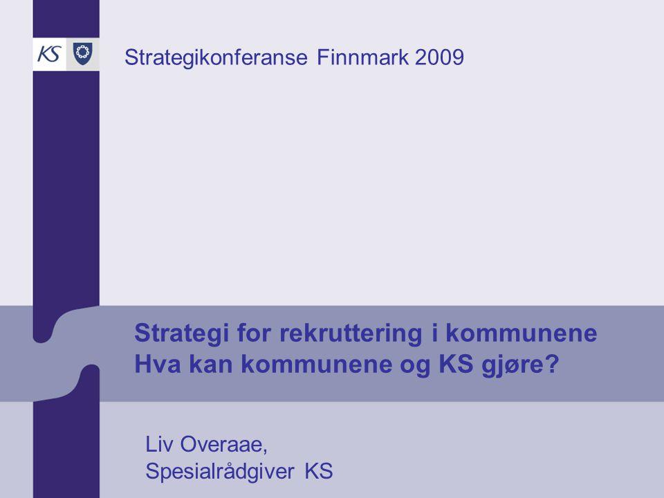 Strategi for rekruttering i kommunene Hva kan kommunene og KS gjøre.