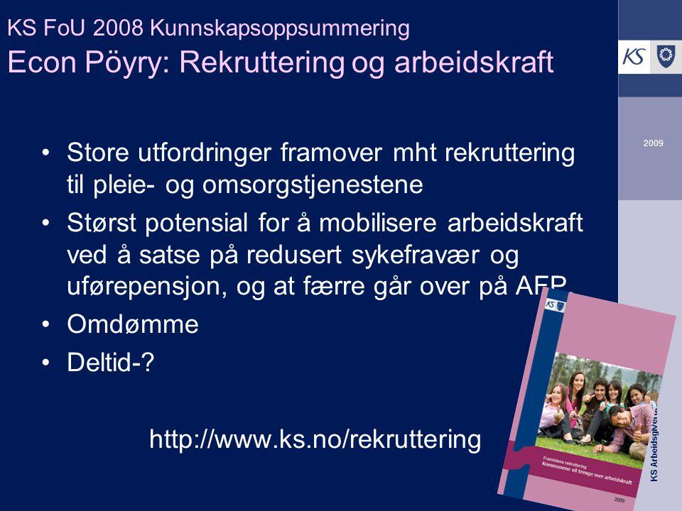 KS Arbeidsgiverutvikling 2009 Hvordan skal færre gi like gode tjenester til flere.