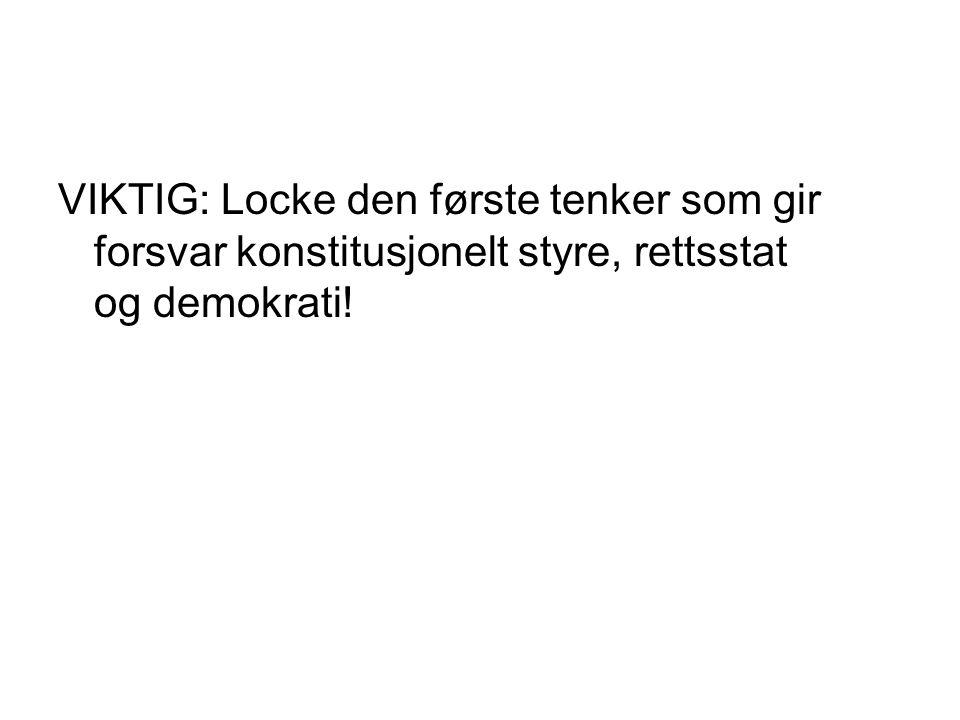 VIKTIG: Locke den første tenker som gir forsvar konstitusjonelt styre, rettsstat og demokrati!