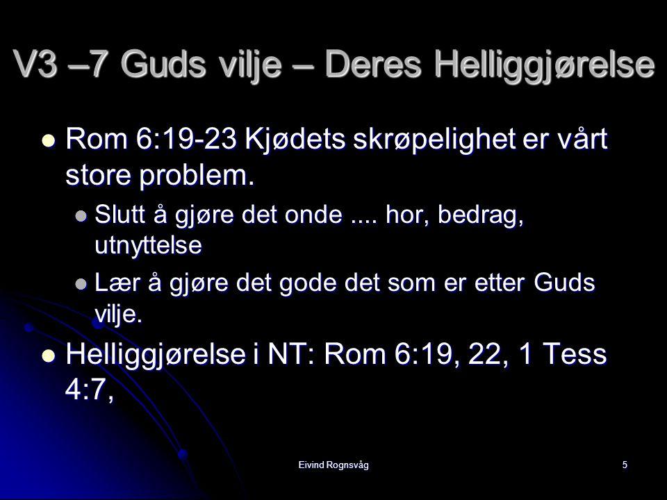 Eivind Rognsvåg5  Rom 6:19-23 Kjødets skrøpelighet er vårt store problem.