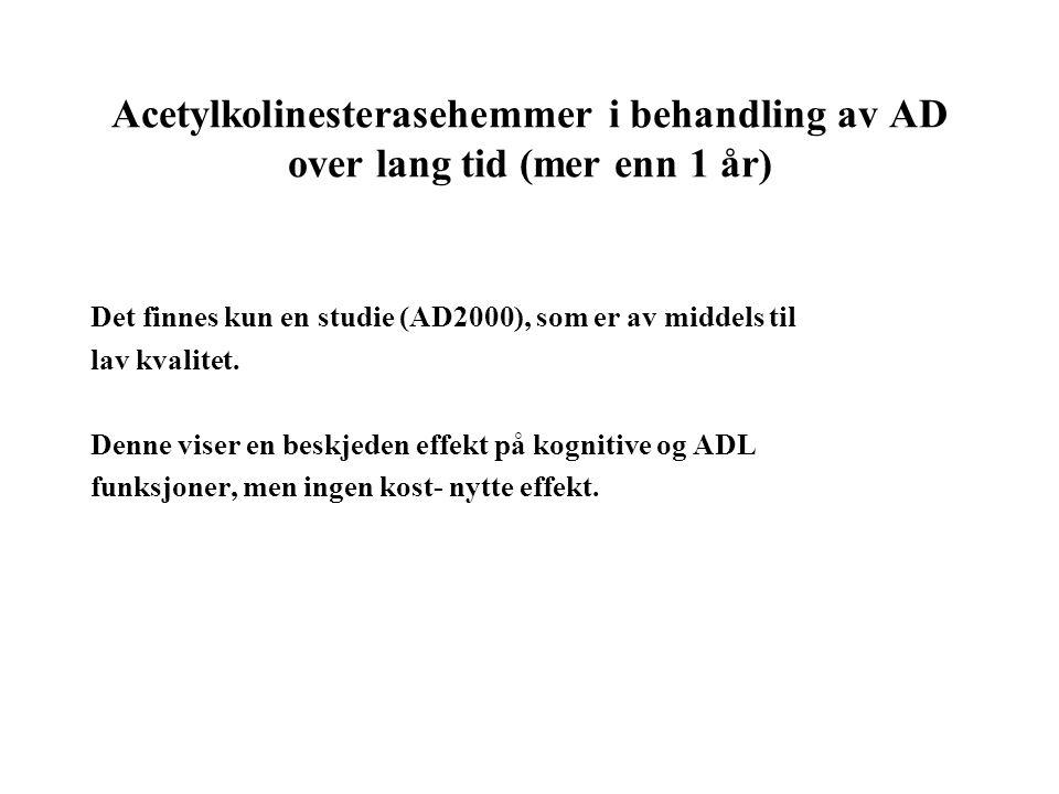 Acetylkolinesterasehemmer i behandling av AD over lang tid (mer enn 1 år) Det finnes kun en studie (AD2000), som er av middels til lav kvalitet. Denne