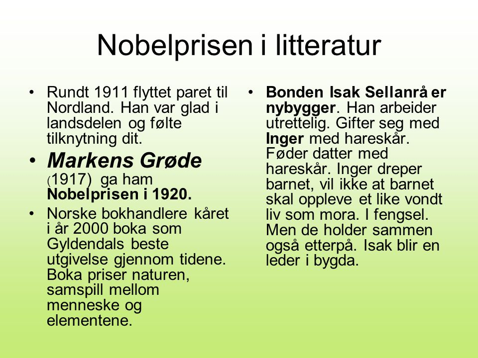 Nobelprisen i litteratur •Rundt 1911 flyttet paret til Nordland.