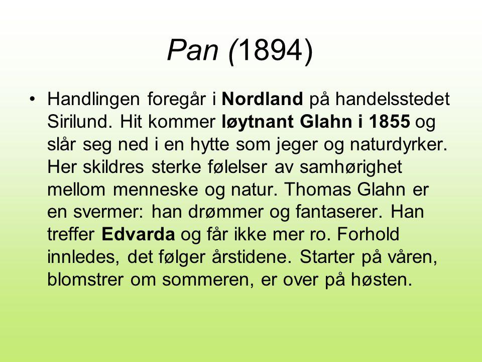 Pan (1894) •Handlingen foregår i Nordland på handelsstedet Sirilund.
