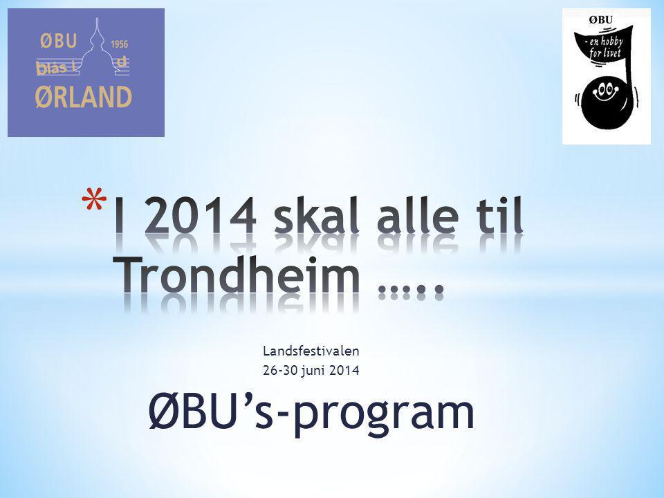 Landsfestivalen 26-30 juni 2014 ØBU's-program